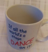 Mug - If all the world's a stage, dance on it